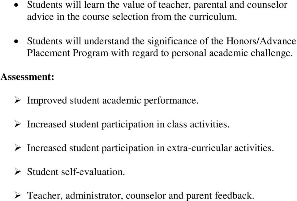 challenge. Assessment: Improved student academic performance. Increased student participation in class activities.