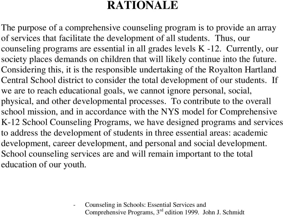 Considering this, it is the responsible undertaking of the Royalton Hartland Central School district to consider the total development of our students.