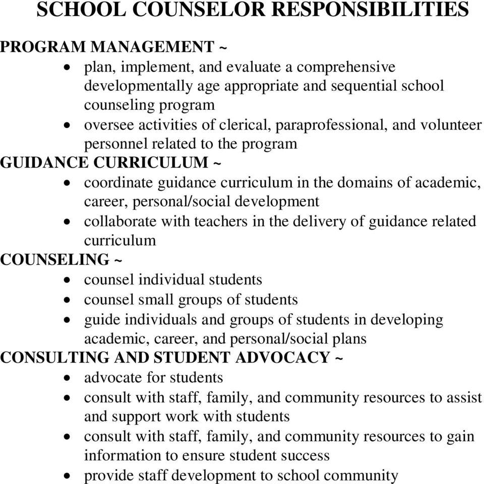 collaborate with teachers in the delivery of guidance related curriculum COUNSELING ~ counsel individual students counsel small groups of students guide individuals and groups of students in