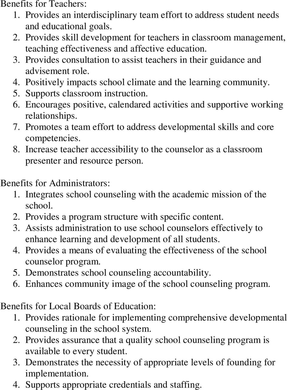 Positively impacts school climate and the learning community. 5. Supports classroom instruction. 6. Encourages positive, calendared activities and supportive working relationships. 7.