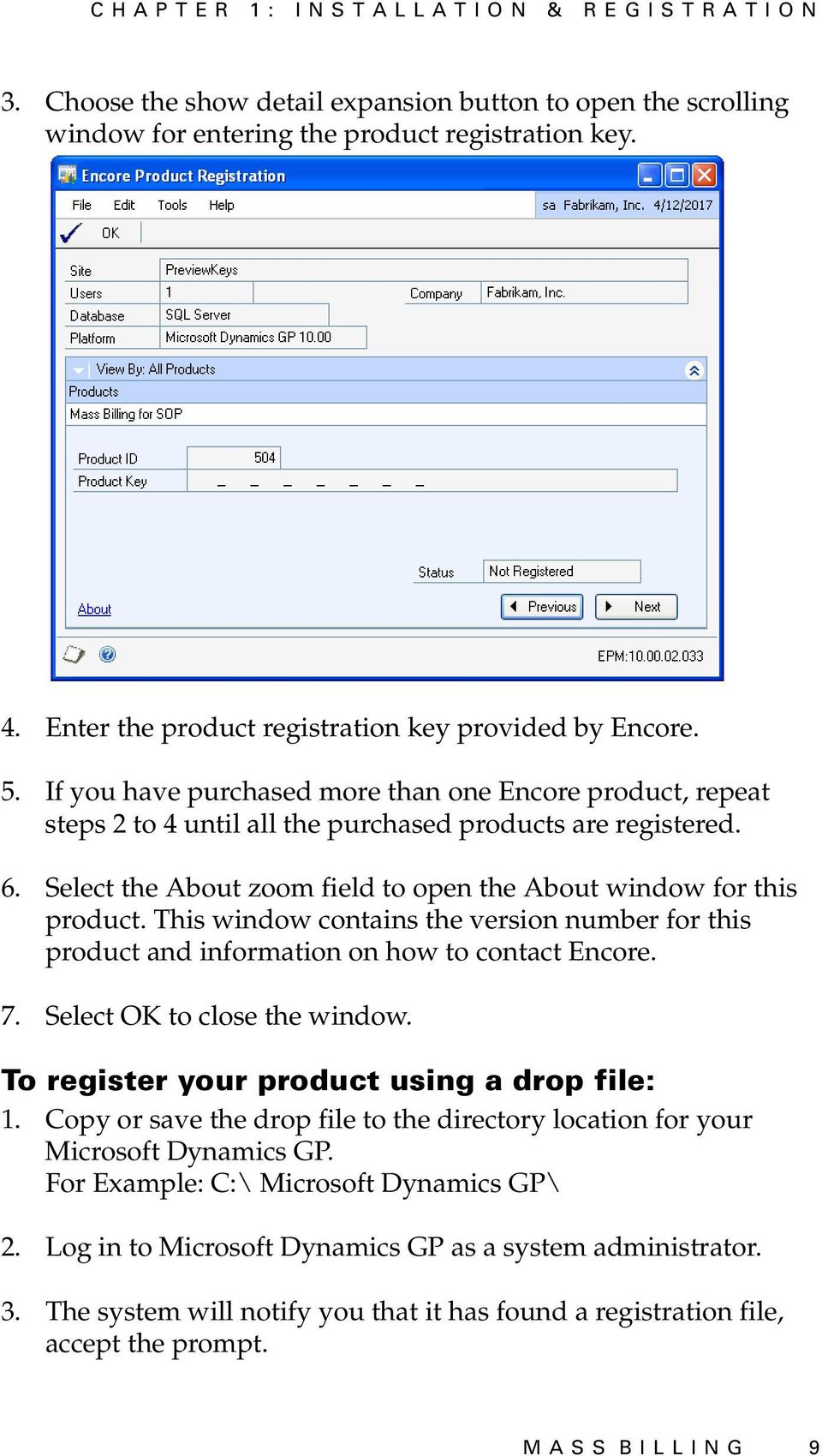 Select the About zoom field to open the About window for this product. This window contains the version number for this product and information on how to contact Encore. 7.
