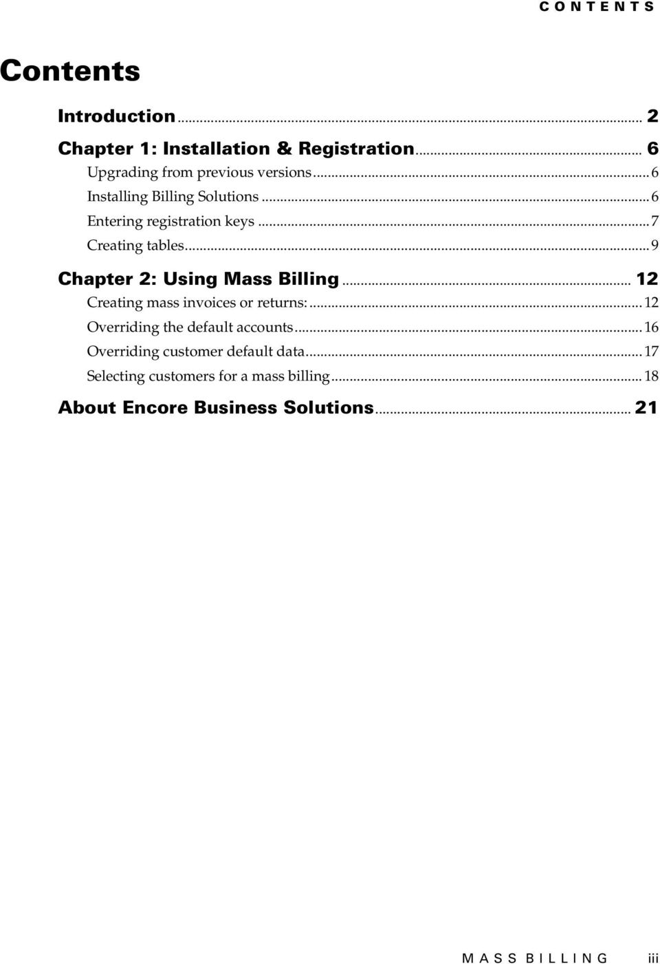 .. 9 Chapter 2: Using Mass Billing... 12 Creating mass invoices or returns:... 12 Overriding the default accounts.