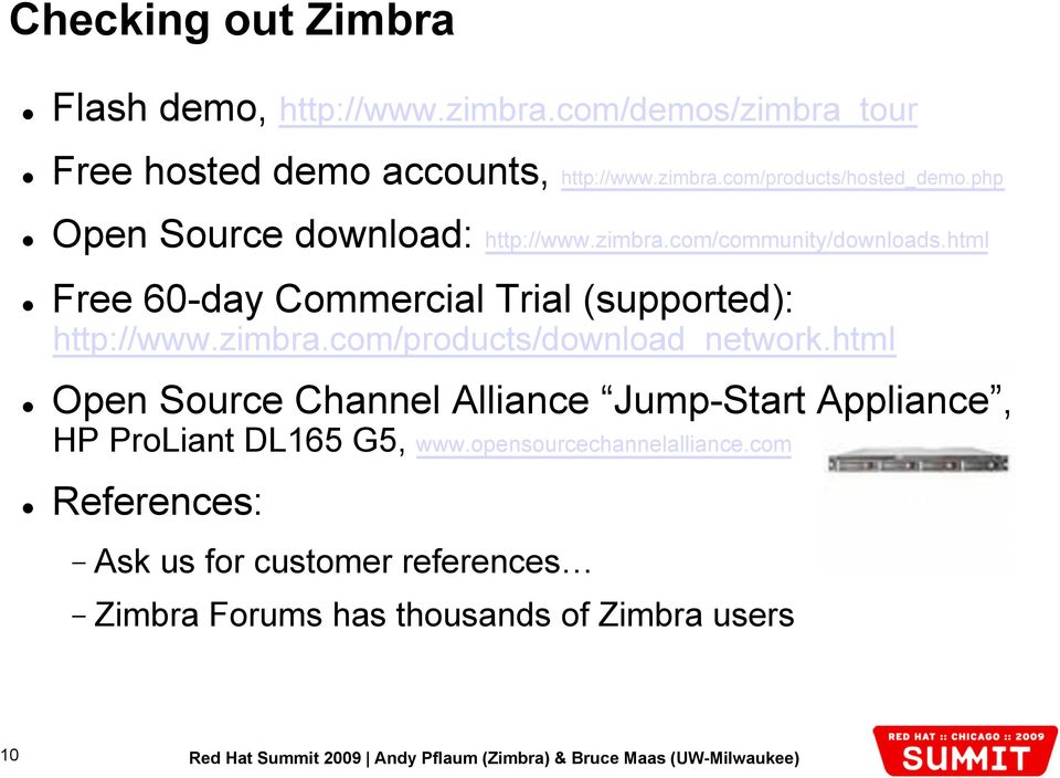 zimbra.com/products/download_network.html Open Source Channel Alliance Jump-Start Appliance, HP ProLiant DL165 G5, www.