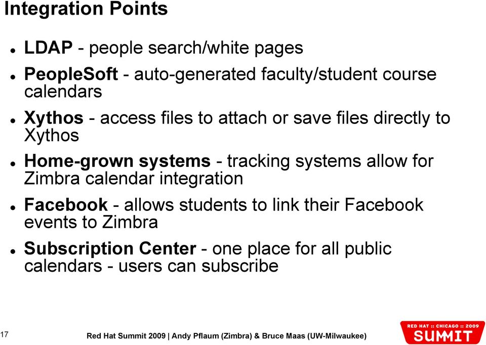 - tracking systems allow for Zimbra calendar integration Facebook - allows students to link their