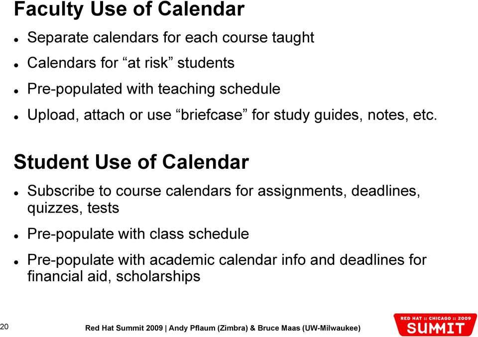 Student Use of Calendar Subscribe to course calendars for assignments, deadlines, quizzes, tests