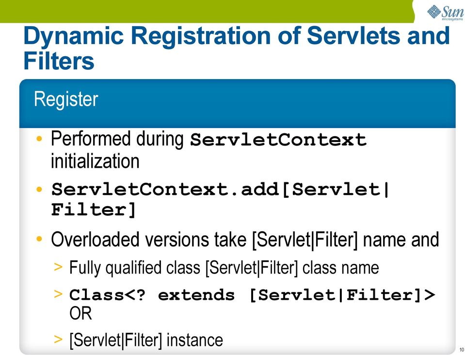 add[Servlet Filter] Overloaded versions take [Servlet Filter] name and >