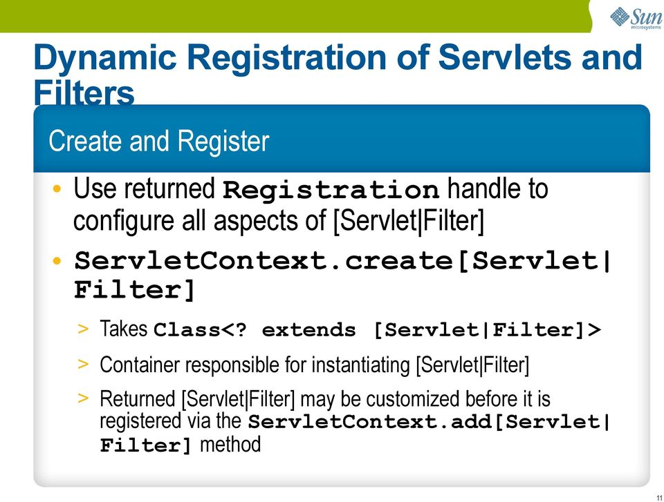 extends [Servlet Filter]> > Container responsible for instantiating [Servlet Filter] > Returned
