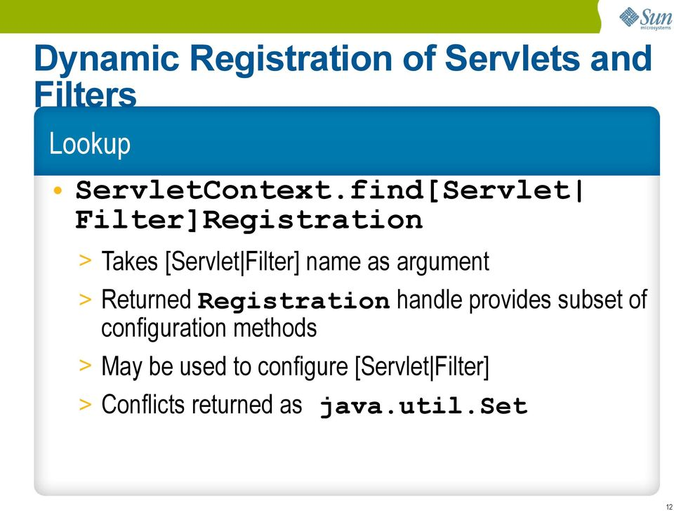> Returned Registration handle provides subset of configuration methods >