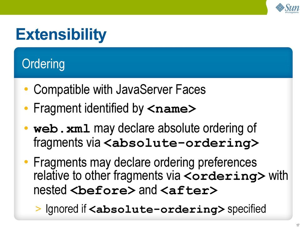 xml may declare absolute ordering of fragments via <absolute-ordering> Fragments