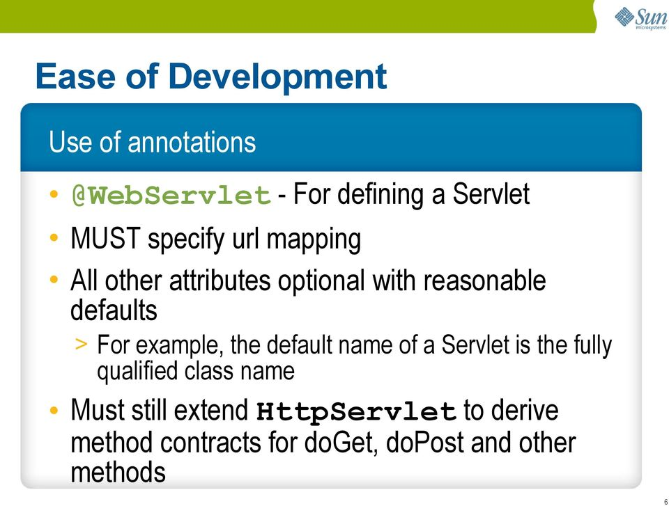 example, the default name of a Servlet is the fully qualified class name Must