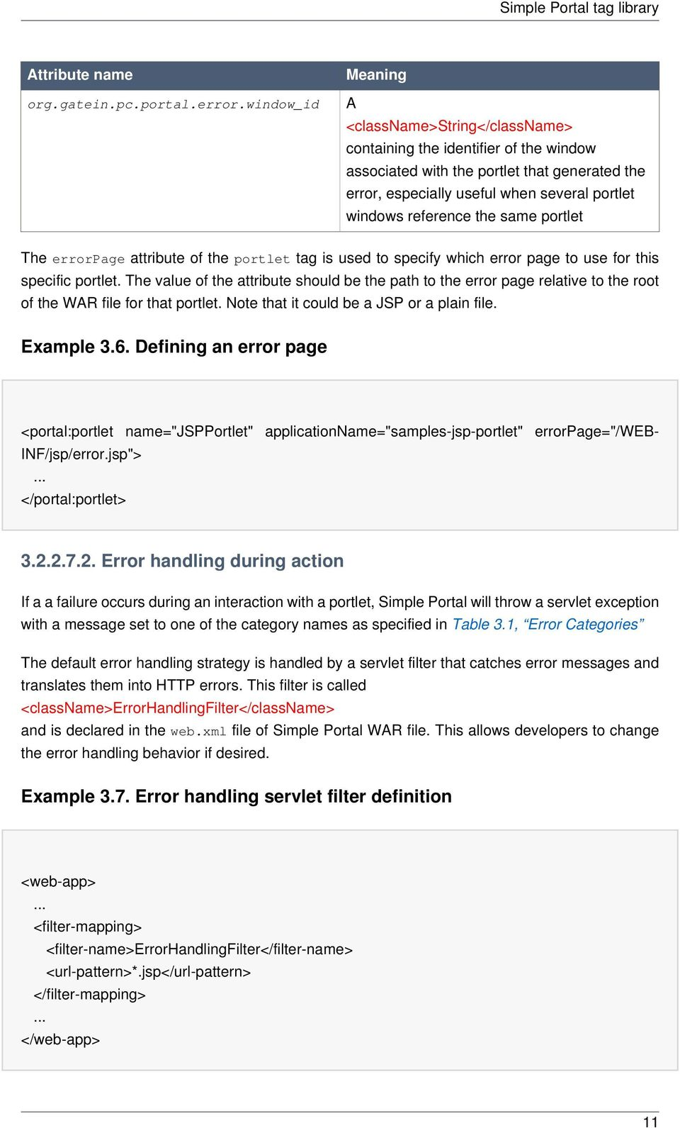 reference the same portlet The errorpage attribute of the portlet tag is used to specify which error page to use for this specific portlet.