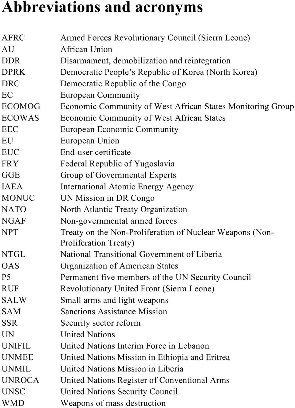 Community Economic Community of West African States Monitoring Group Economic Community of West African States European Economic Community European Union End-user certificate Federal Republic of