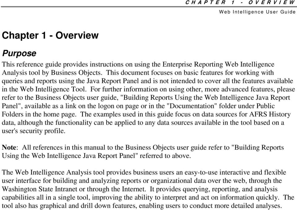 "For further information on using other, more advanced features, please refer to the Business Objects user guide, ""Building Reports Using the Web Intelligence Java Report Panel"", available as a link"