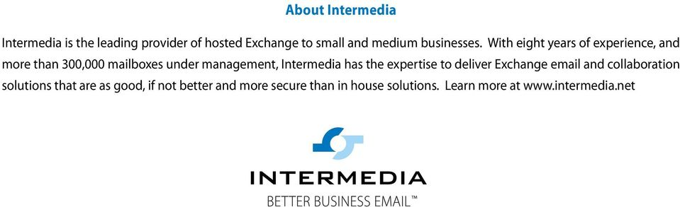 With eight years of experience, and more than 300,000 mailboxes under management,