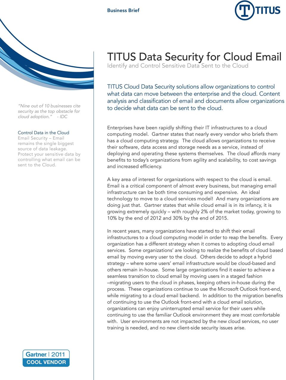 TITUS Cloud Data Security solutions allow organizations to control what data can move between the enterprise and the cloud.