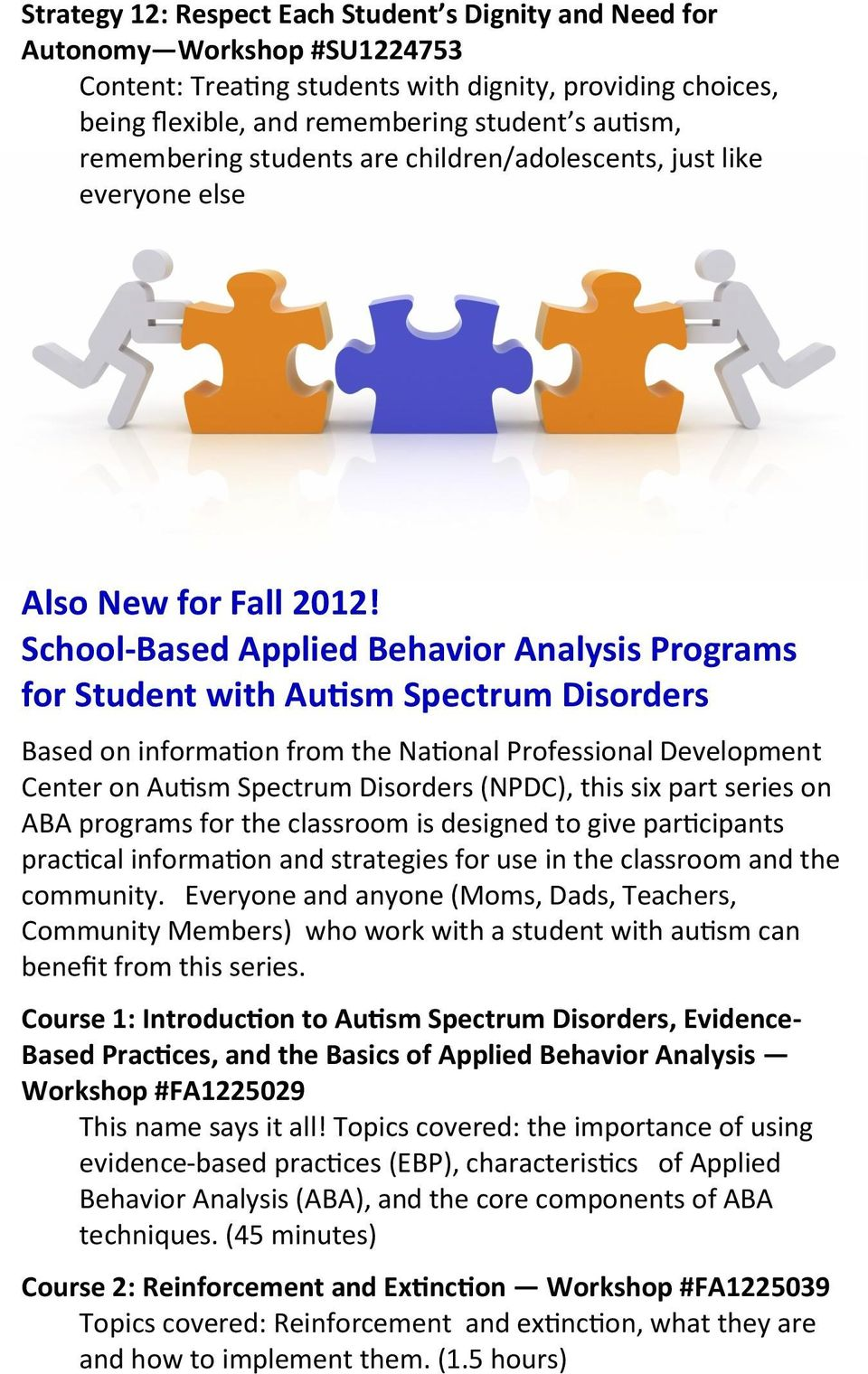 School-Based Applied Behavior Analysis Programs for Student with Autism Spectrum Disorders Based on information from the National Professional Development Center on Autism Spectrum Disorders (NPDC),