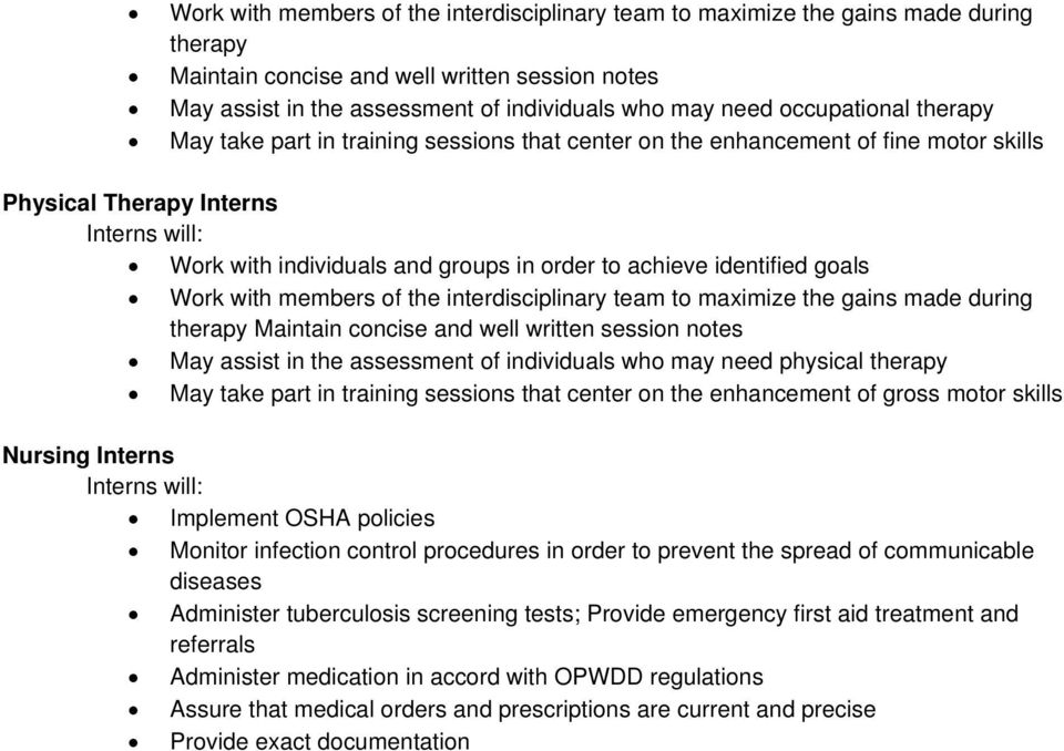 goals  physical therapy May take part in training sessions that center on the enhancement of gross motor skills Nursing Interns Implement OSHA policies Monitor infection control procedures in order