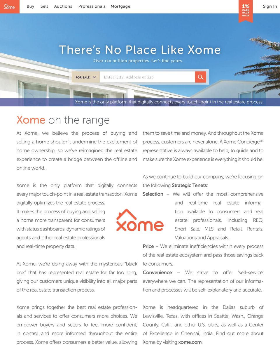 A Xome ConciergeSM home ownership, so we ve reimagined the real estate representative is always available to help, to guide and to experience to create a bridge between the offline and make sure the