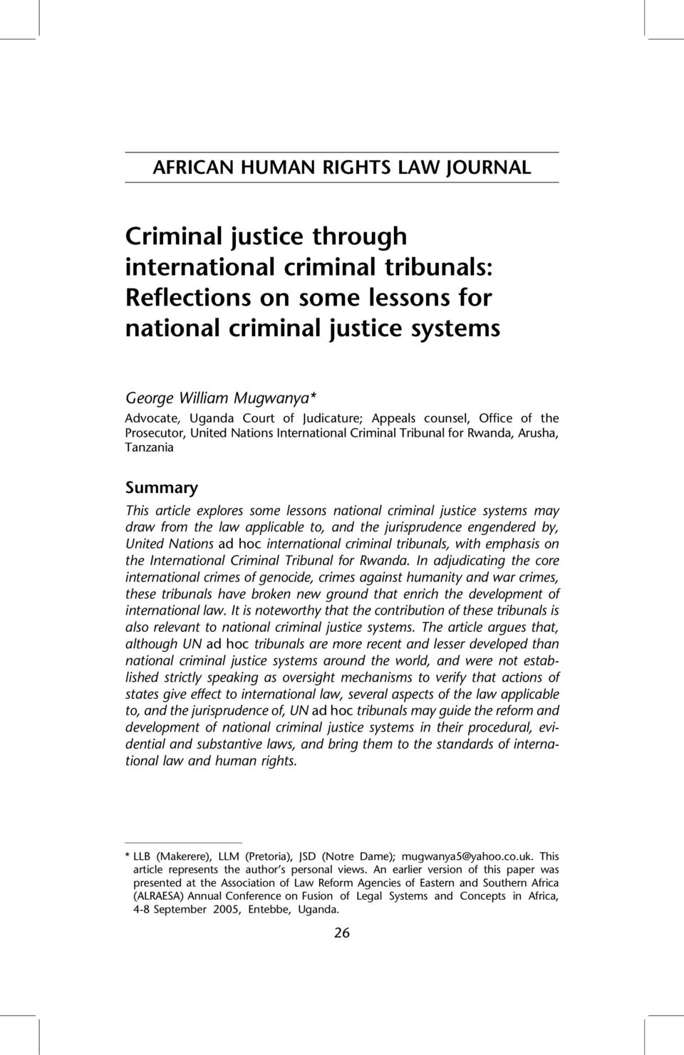 criminal justice systems may draw from the law applicable to, and the jurisprudence engendered by, United Nations ad hoc international criminal tribunals, with emphasis on the International Criminal