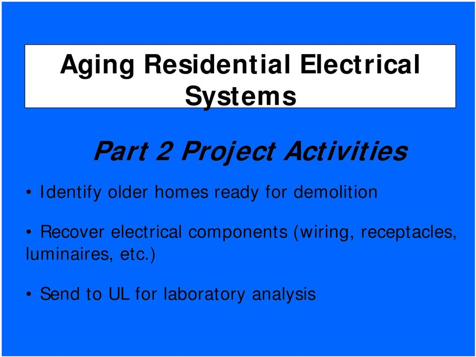 Recover electrical components (wiring, receptacles,