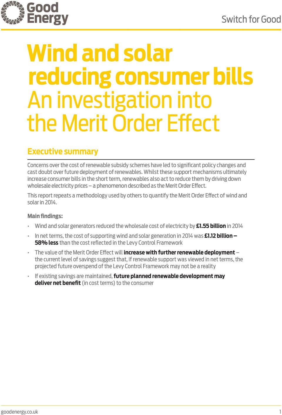 Whilst these support mechanisms ultimately increase consumer bills in the short term, renewables also act to reduce them by driving down wholesale electricity prices a phenomenon described as the