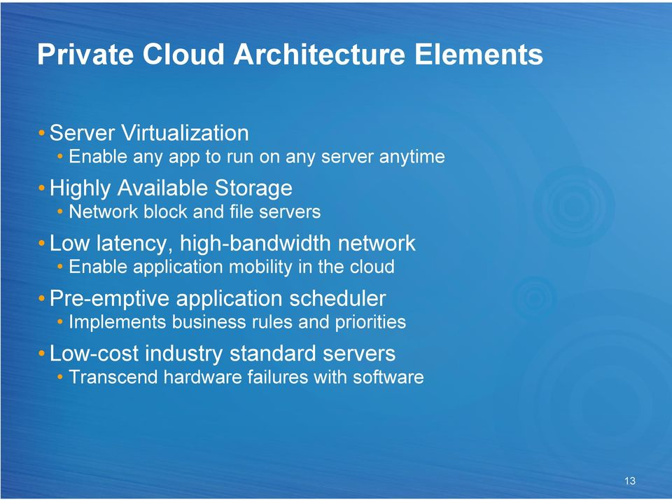 network Enable application mobility in the cloud Pre-emptive application scheduler Implements