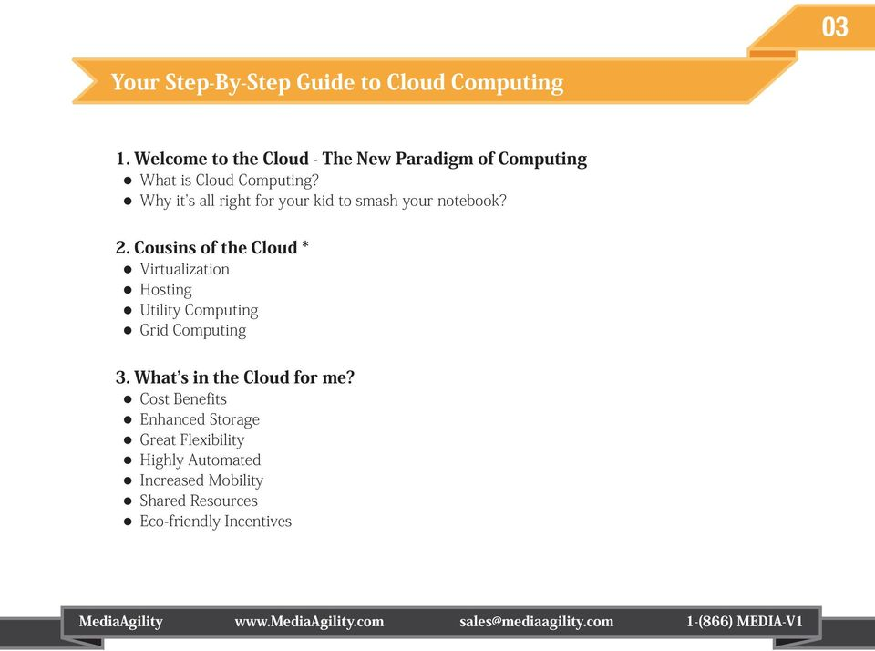 Cousins of the Cloud * Virtualization Hosting Utility Computing Grid Computing 3.
