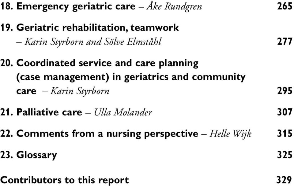 Coordinated service and care planning (case management) in geriatrics and community care