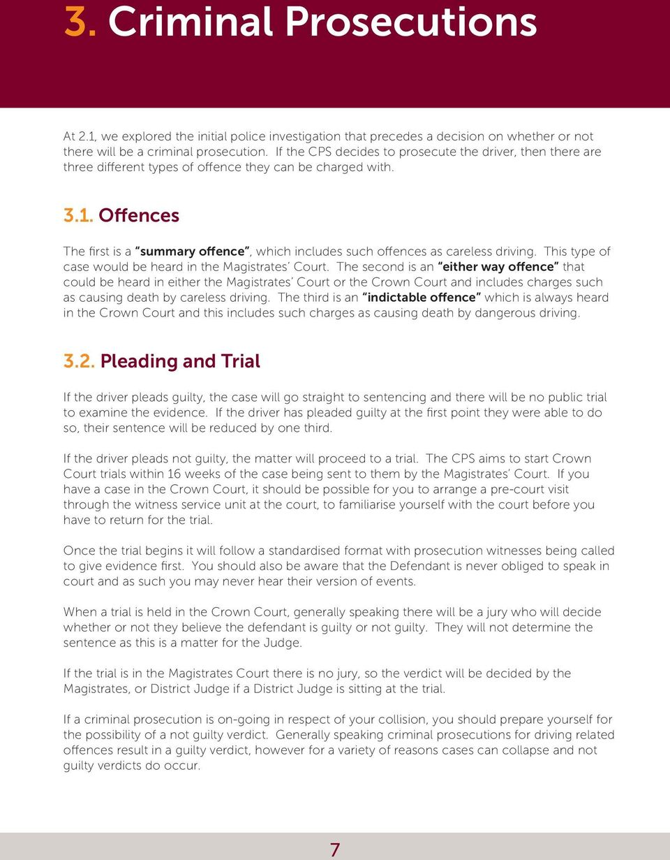 Offences The first is a summary offence, which includes such offences as careless driving. This type of case would be heard in the Magistrates Court.