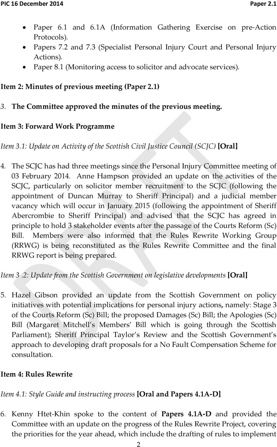 Item 3: Forward Work Programme Item 3.1: Update on Activity of the Scottish Civil Justice Council (SCJC) [Oral] 4.