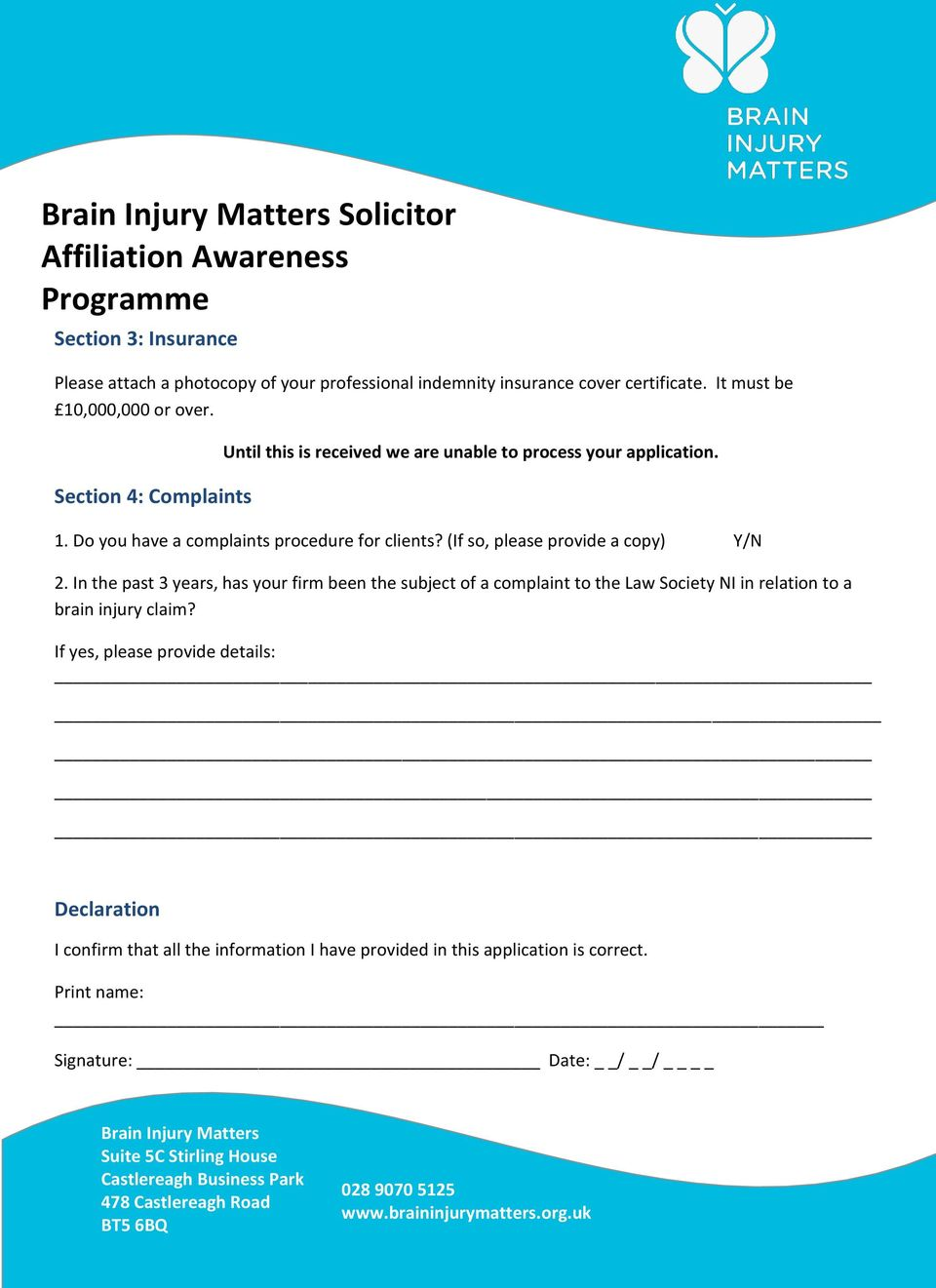 In the past 3 years, has your firm been the subject of a complaint to the Law Society NI in relation to a brain injury claim?
