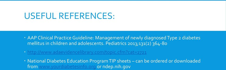Pediatrics 2013;131(2) 364-80 http://www.adaevidencelibrary.com/topic.cfm?