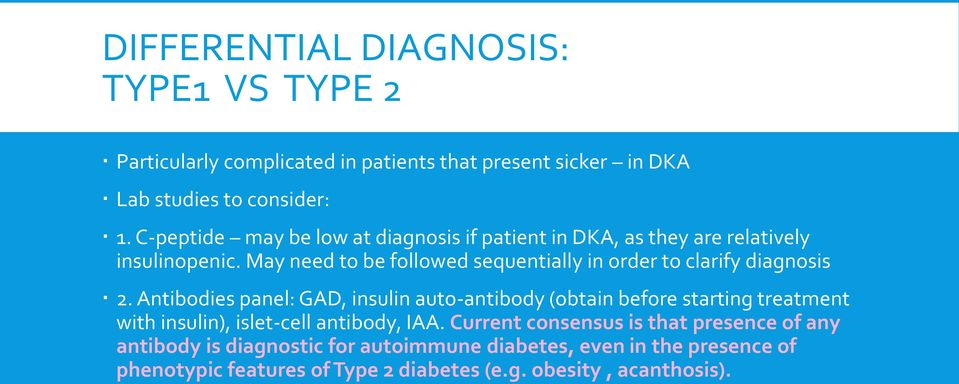 May need to be followed sequentially in order to clarify diagnosis 2.