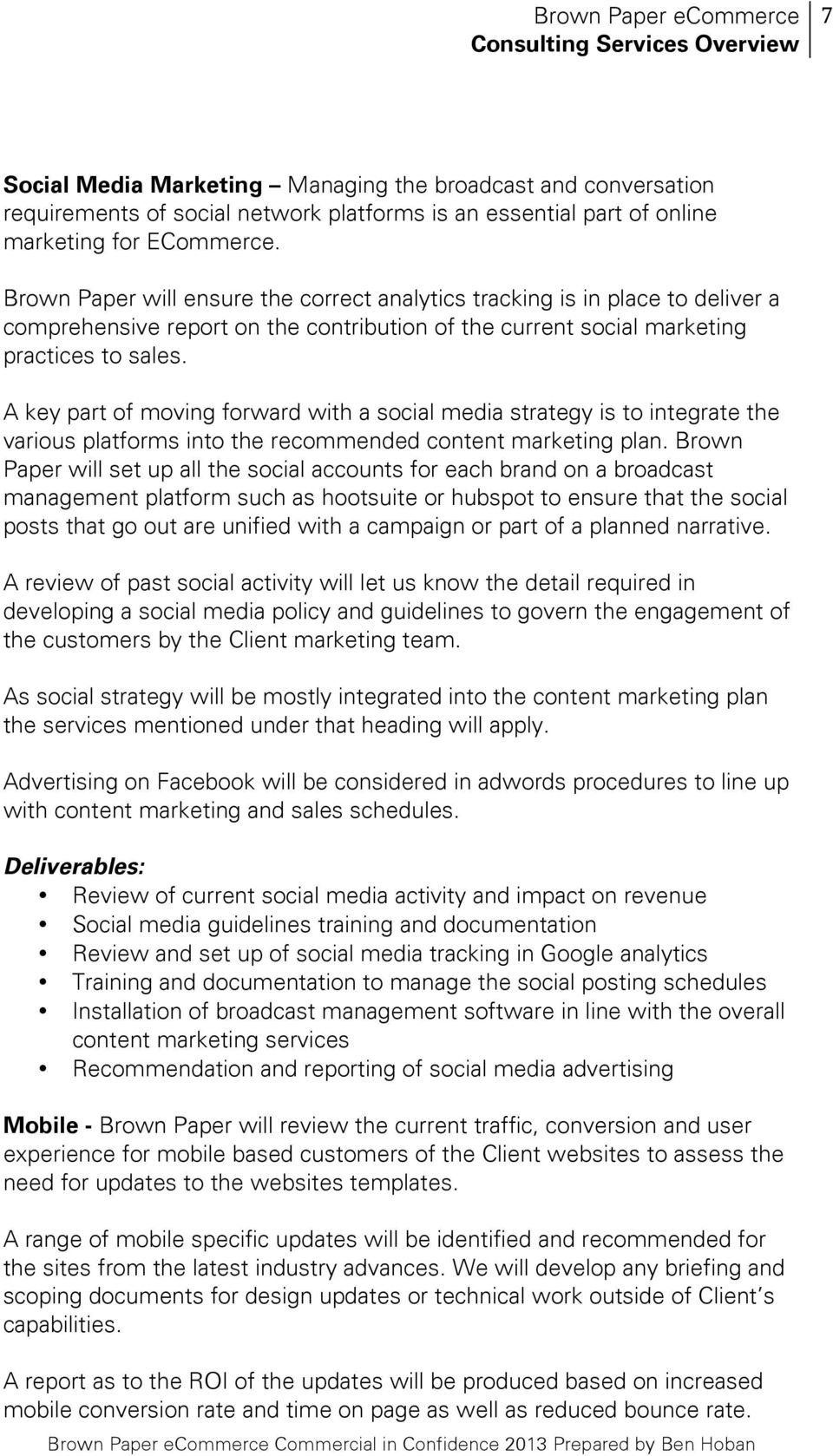 A key part of moving forward with a social media strategy is to integrate the various platforms into the recommended content marketing plan.