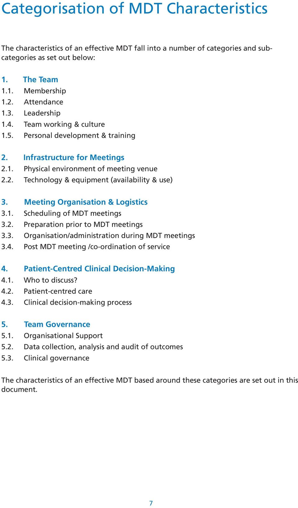 Meeting Organisation & Logistics 3.1. Scheduling of MDT meetings 3.2. Preparation prior to MDT meetings 3.3. Organisation/administration during MDT meetings 3.4.