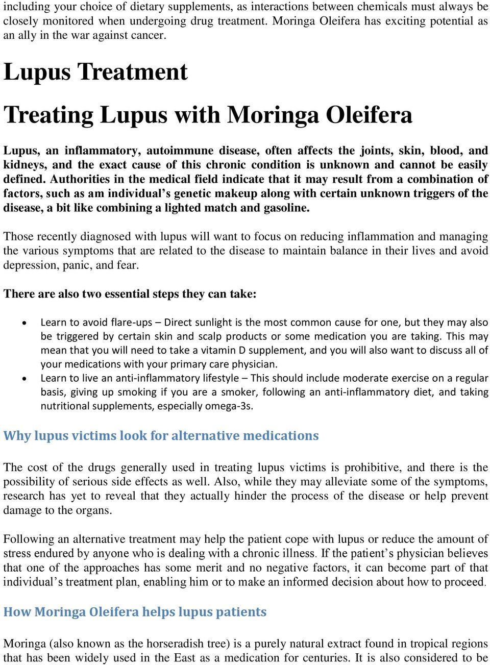 Lupus Treatment Treating Lupus with Moringa Oleifera Lupus, an inflammatory, autoimmune disease, often affects the joints, skin, blood, and kidneys, and the exact cause of this chronic condition is
