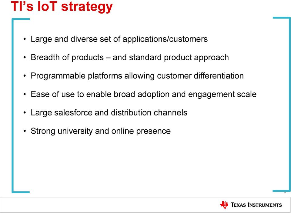 customer differentiation Ease of use to enable broad adoption and engagement