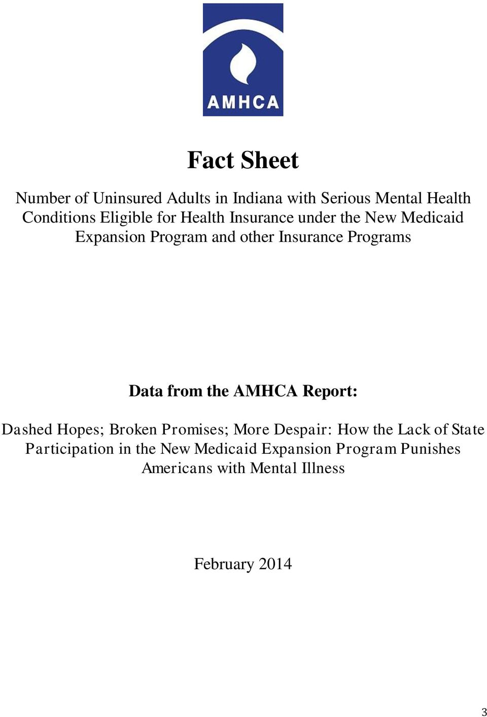 from the AMHCA Report: Dashed Hopes; Broken Promises; More Despair: How the Lack of State