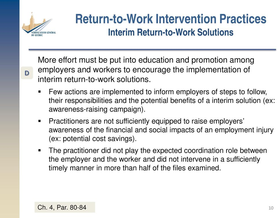 Few actions are implemented to inform employers of steps to follow, their responsibilities and the potential benefits of a interim solution (ex: awareness-raising campaign).