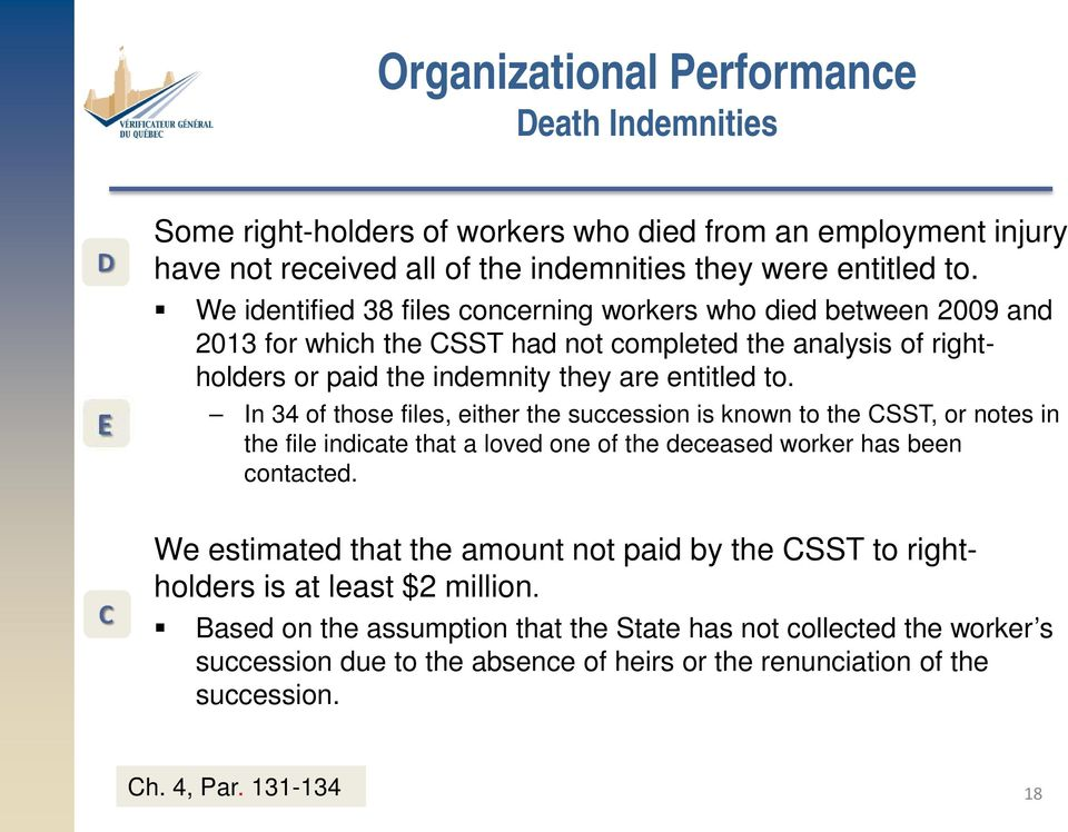 In 34 of those files, either the succession is known to the CSST, or notes in the file indicate that a loved one of the deceased worker has been contacted.
