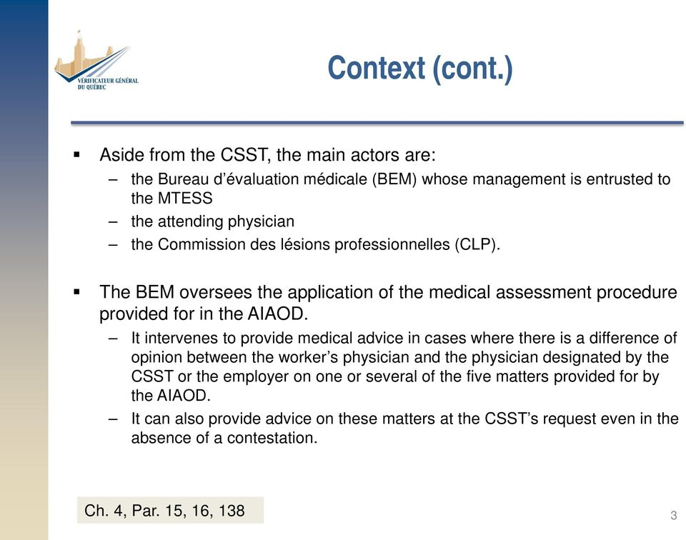 lésions professionnelles (CLP). The BEM oversees the application of the medical assessment procedure provided for in the AIAOD.