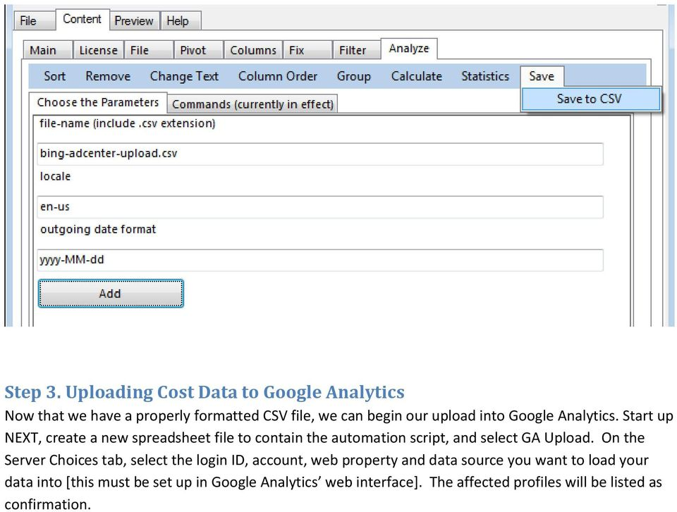 Google Analytics. Start up NEXT, create a new spreadsheet file to contain the automation script, and select GA Upload.