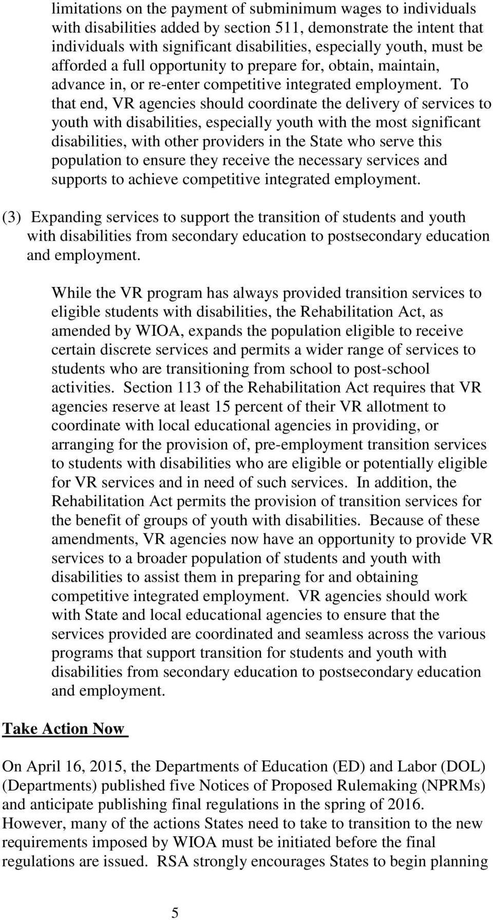 To that end, VR agencies should coordinate the delivery of services to youth with disabilities, especially youth with the most significant disabilities, with other providers in the State who serve