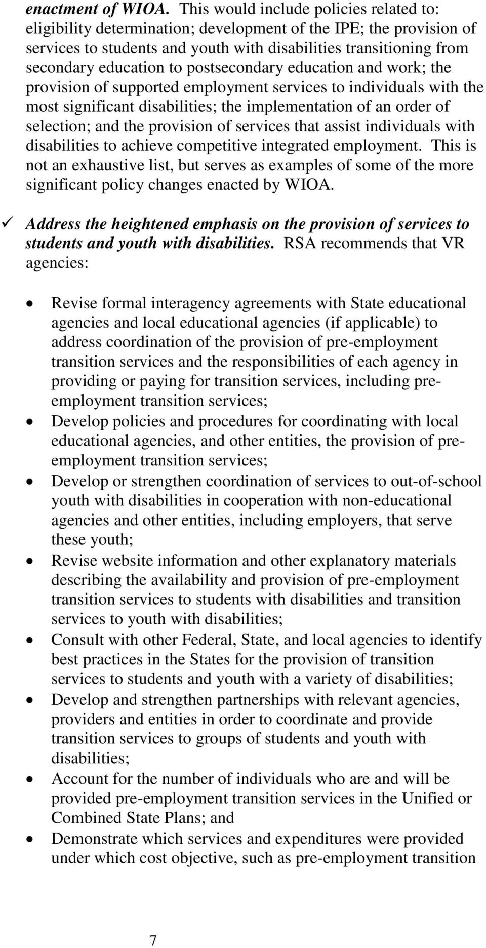 postsecondary education and work; the provision of supported employment services to individuals with the most significant disabilities; the implementation of an order of selection; and the provision