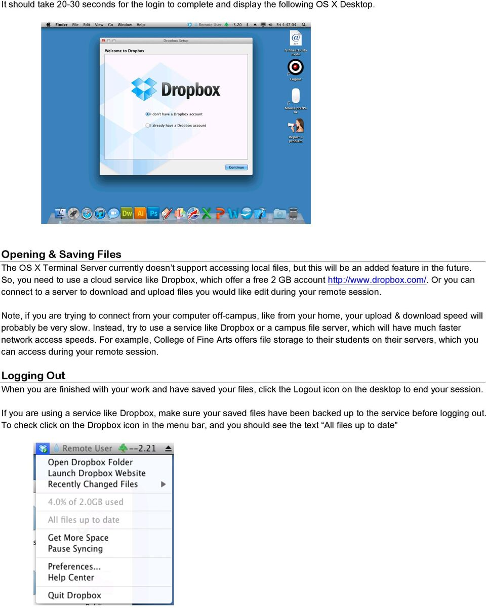 So, you need to use a cloud service like Dropbox, which offer a free 2 GB account http://www.dropbox.com/.