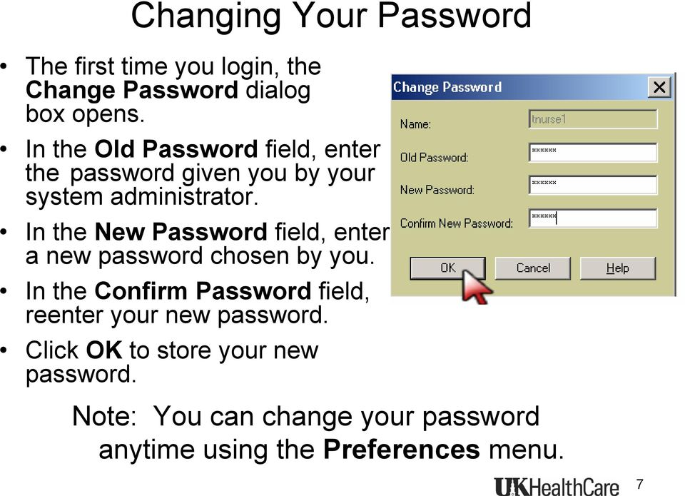 In the New Password field, enter a new password chosen by you.