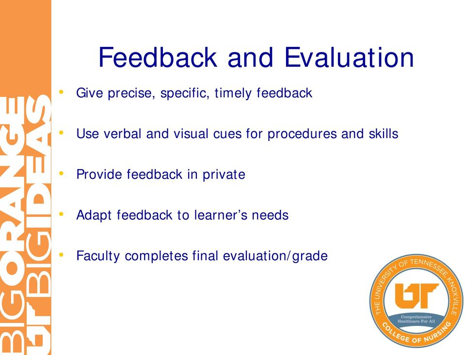 skills Provide feedback in private Adapt feedback to