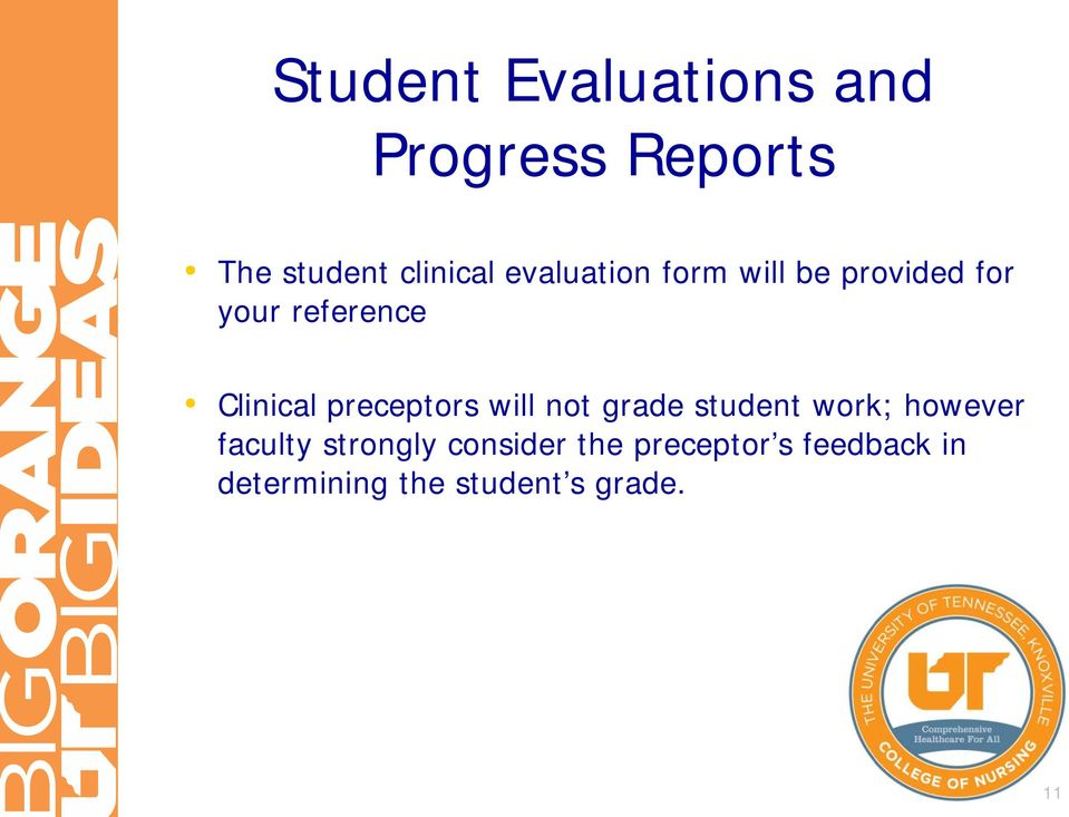 preceptors will not grade student work; however faculty strongly