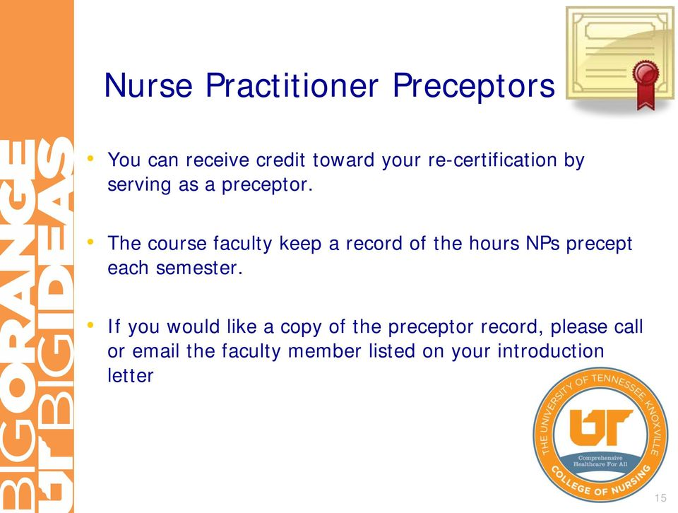 The course faculty keep a record of the hours NPs precept each semester.