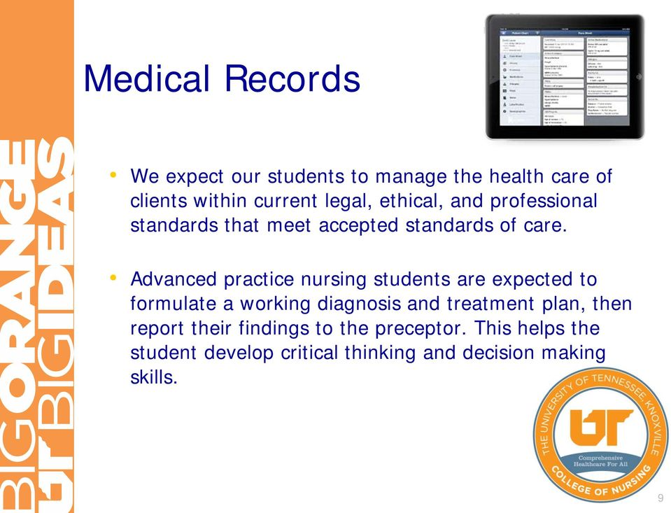 Advanced practice nursing students are expected to formulate a working diagnosis and treatment
